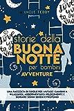 Storie Della Buonanotte Per Bambini: Avventure. Una Raccolta Di Favole Per Aiutare I Bambi...