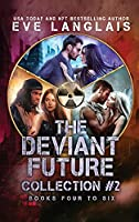 The Deviant Future Collection #2: Books Four to Six