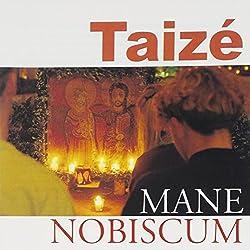 Taize Mane Nobiscum