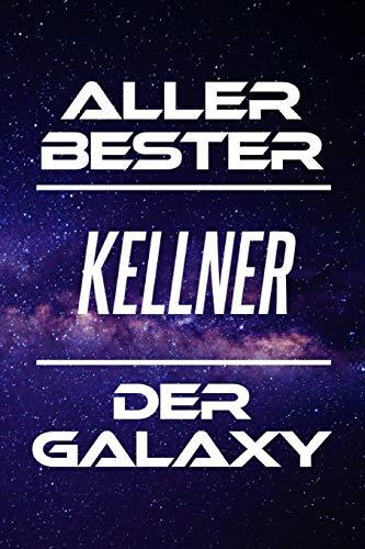 Aller Bester Kellner Der Galaxy: DIN A5 • 120 Seiten Liniert • Deko • Kalender • Schönes Notizbuch • Notizblock • Block • Terminkalender • ... • Ruhestand • Arbeitskollegin • Geburtstag