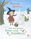 Petronella Apfelmus - Mein weihnachtliches Back- und Bastelbuch - Sabine Städing