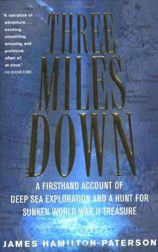 Three Miles Down: A Firsthand Account of Deep Sea Exploration and a Hunt for Sunken World Warii Treasure (Harvest Book) [Idioma Inglés]