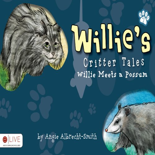 Willie's Critter Tales: Willie Meets a Possum audiobook cover art