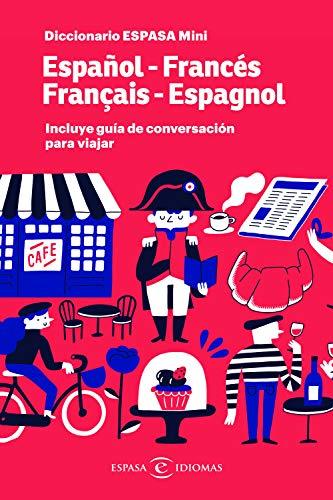 Diccionario ESPASA mini. Español - Francés. Français - Espagnol: Incluye guía de conversación para viajar (IDIOMAS)
