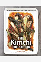 The Kimchi Cookbook: 60 Traditional and Modern Ways to Make and Eat Kimchi Kindle Edition