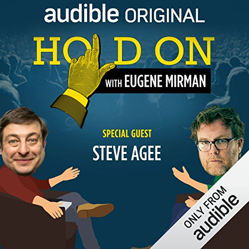 Ep. 11: Steve Agee Tries Ecstasy (Hold On with Eugene Mirman) audiobook cover art