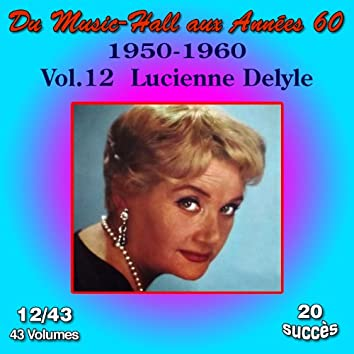 Du Music-Hall aux Années 60 (1950-1960): Lucienne Delyle,  Vol. 12/43
