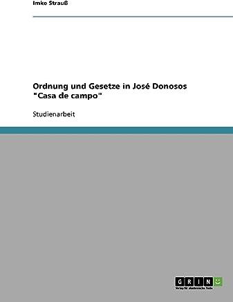 Ordnung und Gesetze in José Donosos Casa de campo