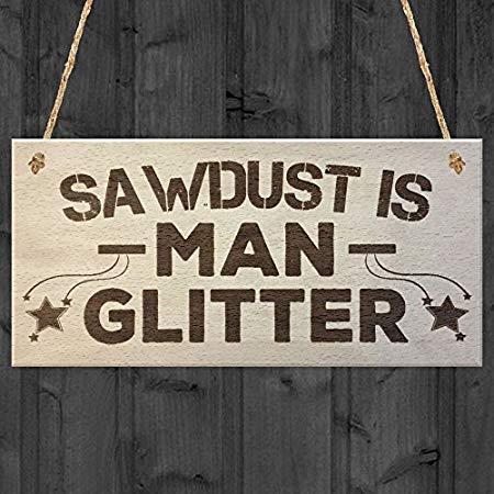SIGNS 10x20cm DominicaVwesk zaagsel is man glitter man grot schuur timmerman hout plaque garage gereedschap grappige gift