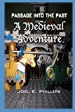 Passage Into The Past: A Medieval Adventure