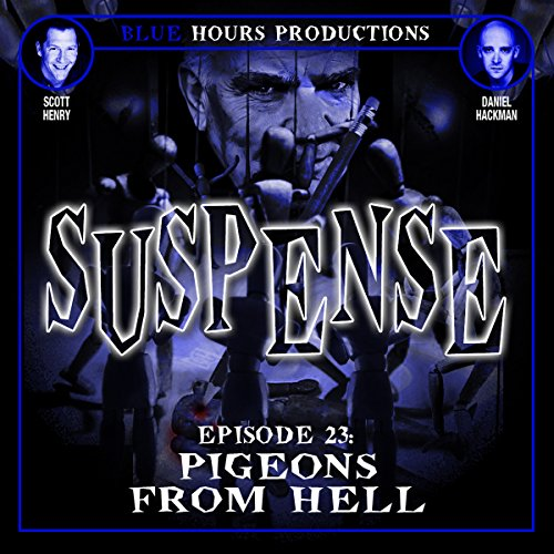 SUSPENSE Episode 23: Pigeons from Hell audiobook cover art
