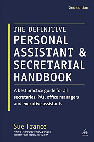Compare Textbook Prices for The Definitive Personal Assistant & Secretarial Handbook: A best practice guide for all secretaries, PAs, office managers and executive assistants Second Edition Edition ISBN 9780749465766 by France, Sue