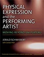 Physical Expression and the Performing Artist: Moving Beyond the Plateau