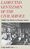 Ladies and Gentlemen of the Civil Service: Middle-Class Workers in Victorian America by Cindy Sondik Aron (1987-04-09)