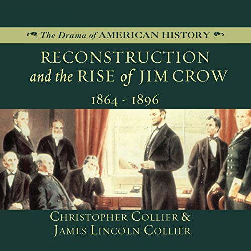 Reconstruction and the Rise of Jim Crow copertina
