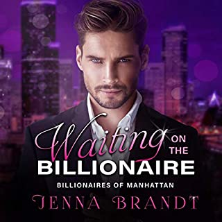 Waiting on the Billionaire     A Clean Billionaire Romance              By:                                                                                                                                 Jenna Brandt                               Narrated by:                                                                                                                                 Chantelle Theocharidis                      Length: 3 hrs and 40 mins     Not rated yet     Overall 0.0