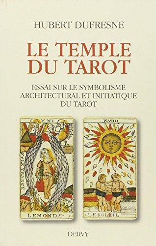 Le Temple du Tarot : Essai sur le symbolisme architectural et initiatique du Tarot