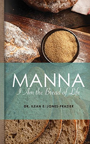 Manna: I Am the Bread of Life