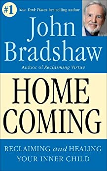 Homecoming: Reclaiming and Healing Your Inner Child by [John Bradshaw]