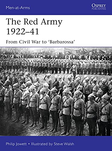 The Red Army 1922-41: From Civil War to 'Barbarossa' (Men-At-Arms (Osprey))