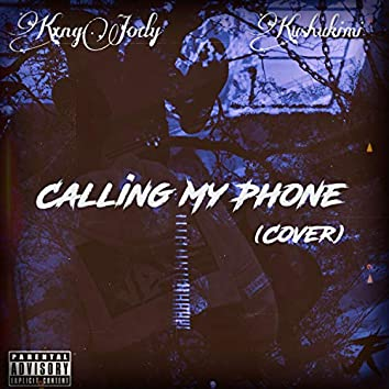 Calling My Phone (feat. Kushikimi)