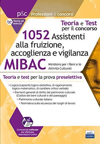 1052 Assistenti alla fruizione, accoglienza e vigilanza MIBAC: Teoria e test per la preselezione