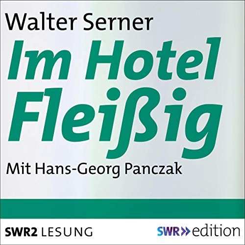 Im Hotel Fleißig                   By:                                                                                                                                 Walter Serner                               Narrated by:                                                                                                                                 Hans-Georg Panczak                      Length: 24 mins     Not rated yet     Overall 0.0