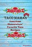 Taco Mamas: American Housewives' Favorite Taco Recipes