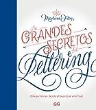 Los grandes secretos del lettering: Dibujar letras: desde el boceto al arte final (GGDIY)