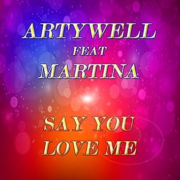 Say You Love Me (feat. Martina)