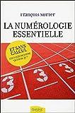 La numérologie essentielle et sans calcul - Les 3 clés de votre qui suis-je