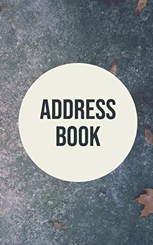 Address Book: 8 x 5 Inches Classic Address Book Alphabetical Organizer Journal Notebook For Recording Contact Name, Address, Phone and Fax Numbers, Emails, and Notes (Volume 10)