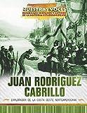 Juan Rodríguez Cabrillo: Explorador de la costa oeste norteamericana/ Explorer of the American West Coast (Nuestras voces: personajes hispanos y ... and Latino Figures of American History)