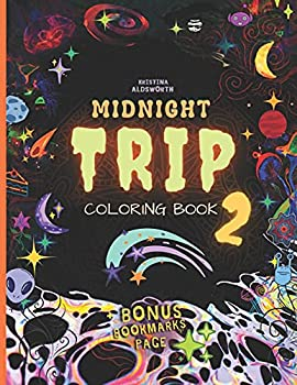 MIDNIGHT TRIP 2 Coloring Book + BONUS Bookmarks Page!  Trippy Hippie Mindful Coloring Book For Adults Stoners Gift!!