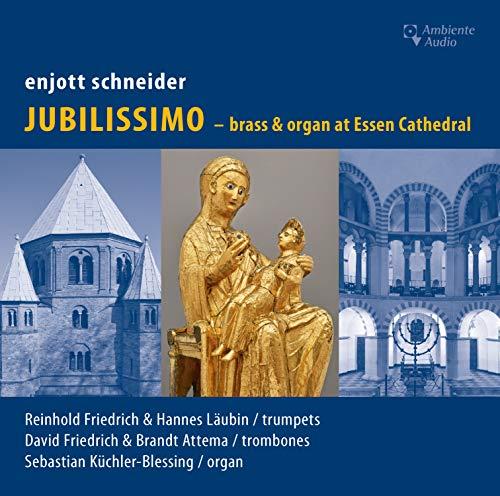 enjott schneider: JUBILISSIMO - brass & organ at Essen Cathedral / Blechbläser & Orgel im Essener Dom
