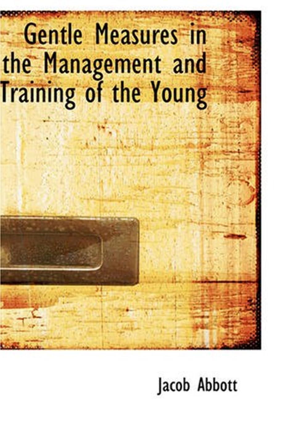 ガウン証明する興味Gentle Measures in the Management and Training of the Young