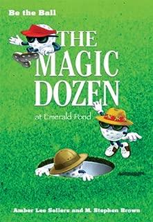 Be the Ball: The Magic Dozen at Emerald Pond