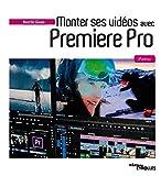 Monter ses vidéos avec Premiere Pro