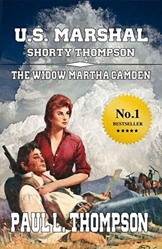 U.S. Marshal Shorty Thompson - The Widow Martha Camden: Tales of the Old West Book 69 by [Paul L. Thompson, Longhorn Publishing]