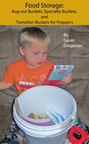Food Storage: Bug-out Buckets, Specialty Buckets, and Transition Buckets by [Susan Gregersen]