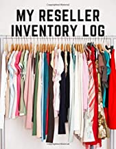 My Reseller Inventory Log: Product Listing Logbook for Flipping Clothes (250 items)