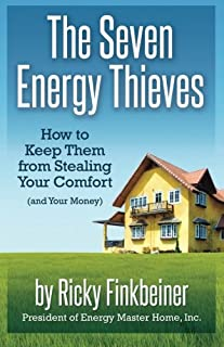The 7 Energy Thieves: How to keep them from Stealing your Comfort  (and your Money)