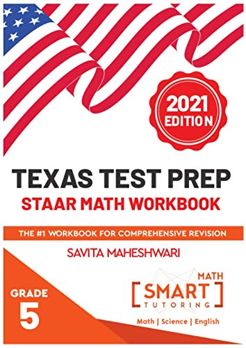 Texas STAAR Test prep practice book Grade 5: Largest number of high quality more than 300 practice problems categorized in 4 main categories of STAAR (Smart Math Workbook Series)