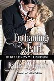 Enchanting the Earl: Rebel Lords of London (English Edition)
