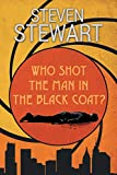 Who Shot the Man in the Black Coat?