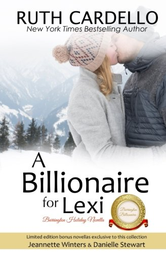 Download A Billionaire For Lexi: Barrington Billionaire Holiday Novella 0997914831