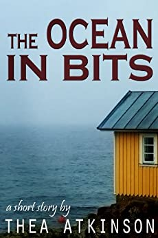 The Ocean in Bits (a short story) by [Thea Atkinson]