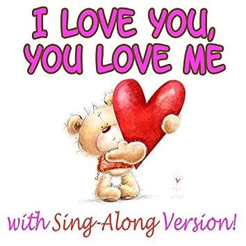 I Love You, You Love Me