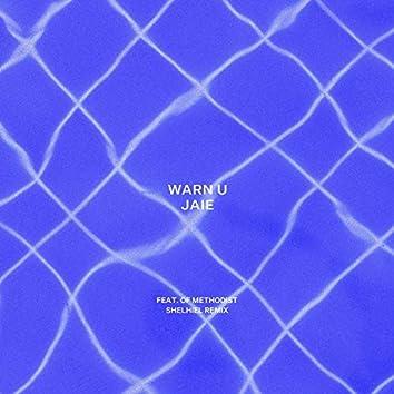 Warn U (Shelhiel Remix)