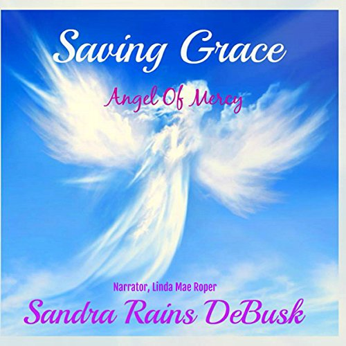 Saving Grace: Angel Of Mercy: Faith, Volume 1 audiobook cover art